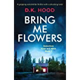 Bring Me Flowers: A gripping serial killer thriller with a shocking twist (2)