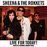 LIVE FOR TODAY!-SHEENA LAST RECORDING & UNISSUED TRACKS-