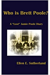 """Who is Brett Poole?: A """"Lost"""" Jamie Poole Diary (Lost Jamie Poole Diaries Book 2) Kindle Edition"""