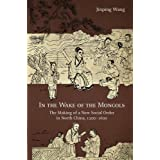 In the Wake of the Mongols: The Making of a New Social Order in North China, 1200-1600: 116