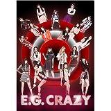 E.G. CRAZY(CD2枚組+DVD3枚組)(スマプラミュージック・スマプラムービー対応)(初回生産限定盤)