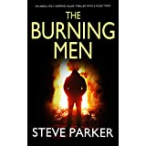 THE BURNING MEN an absolutely gripping killer thriller with a huge twist (Detective Ray Paterson Book 3)