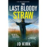 The Last Bloody Straw: A Scottish Crime Thriller