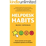 Helpdesk Habits: Become a helpdesk superhero  and make yourself indispensable.