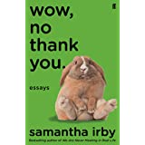 Wow, No Thank You.: The #1 New York Times Bestseller