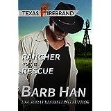 Rancher to the Rescue (Texas Firebrand Book 1)