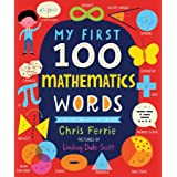 My First 100 Mathematics Words: Introduce Babies and Toddlers to Algebra, Geometry, Calculus and More! From the #1 Science Au