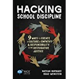 Hacking School Discipline: 9 Ways to Create a Culture of Empathy and Responsibility Using Restorative Justice: 22