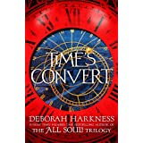Time's Convert: return to the spellbinding world of A Discovery of Witches