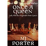 Once a Queen: Lady Elfrida: England's First Queen: 3