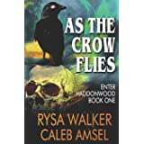 As the Crow Flies: Enter Haddonwood Book One: 1
