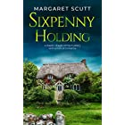 SIXPENNY HOLDING a classic village crime mystery with a hint of romance (ENGLISH VILLAGE MYSTERIES)