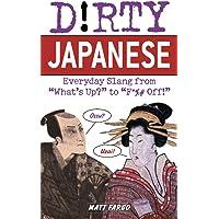 Dirty Japanese: Everyday Slang (Dirty Everyday Slang)
