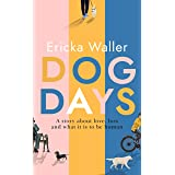 Dog Days: 'A hopeful, moving story about three characters you'll never forget'