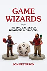 Game Wizards: The Epic Battle for Dungeons & Dragons (Game Histories) Kindle Edition