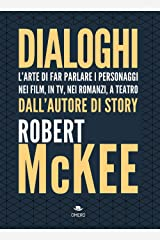 Dialoghi. L'arte di far parlare i personaggi, nei film, in tv, nei romanzi, a teatro (Italian Edition) Kindle Edition