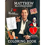 Matthew McConaughey Coloring Book: A Cool Coloring Book With A Bunch Of Matthew McConaughey Designs To Relax And Boost Creati