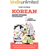 Korean Short Stories for Beginners + Audio Download: Improve your reading and listening skills in Korean (Learn Korean for Be