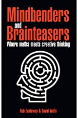 Mindbenders and Brainteasers: 100 Maddening Mindbenders and Curious Conundrums Kindle Edition