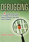 Debugging: The 9 Indispensable Rules for Finding Even the Mo…