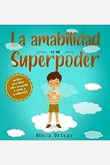La amabilidad es mi Superpoder: un libro para niños sobre la empatía, el cariño y la solidaridad (Spanish Edition) Hardcover