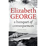 A Banquet of Consequences: An Inspector Lynley Novel: 19