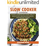 SLOW COOKER COOKBOOK: THE BEST COOKBOOK WITH MORE THAN 575 HEALTHY, EASY AND DELICIOUS RECIPES FOR EVERYDAY COOKING