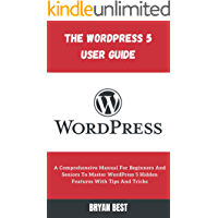The WordPress 5 User Guide: A Comprehensive Manual For Begin…