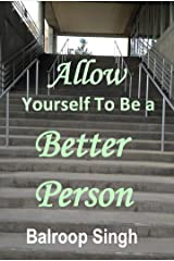Allow Yourself To Be A Better Person Kindle Edition