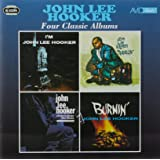 4 Classic Albums Im John Lee Hooker Travelin Plays And Sings The Blues Burnin