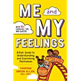 Me & My Feelings: A Kids' Guide to Understanding and Expressing Themselves