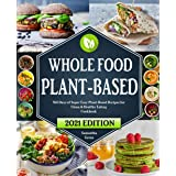 Whole Food Plant-Based Cookbook: 365 Days of Super Easy Plant-Based Recipes for Clean & Healthy Eating | 21 Day Meal Plan Inc