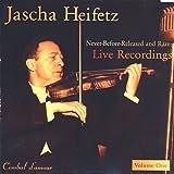 Jascha Heifetz, Live, Vol. 1
