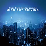 Urban Night Lounge presents MIDNIGHT DRIVING