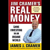 Jim Cramer's Real Money: Sane Investing in an Insane World…