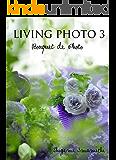 LIVING PHOTO 3 Bouquet de Photo