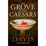 The Grove of the Caesars: Flavia Albia 8