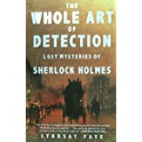 Whole Art of Detection: Lost Mysteries of Sherlock Holmes