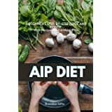 AIP (Autoimmune Protocol) Diet: A Beginner's Step-by-Step Guide and Review With Recipes and a Meal Plan