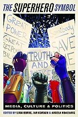 The Superhero Symbol: Media, Culture, and Politics ハードカバー