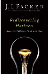 Rediscovering Holiness: Know the Fullness of Life with God Kindle Edition