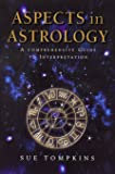 Aspects In Astrology: A Comprehensive guide to Interpretatio…