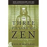 Three Pillars Of Zen: Teaching, Practice, and Enlightenment