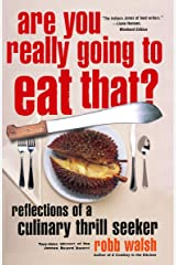Are You Really Going to Eat That?: Reflections of a Culinary Thrill Seeker Paperback