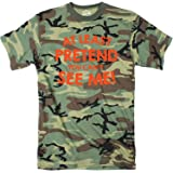 Mens At Least Pretend You Cant See Me Tshirt Sarcastic Funny Camouflage Tee (Camo - Orange Ink) - L