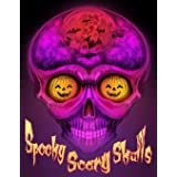 Spooky Scary Skulls: a Halloween Coloring Book for Adults and Teens I Coloring Pages You Could Color and Turn into Cool Hallo
