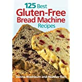 125 Best Gluten Free Bread Machine Recipes