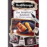 The Neighbor's Notebook (Hello Neighbor: The Official Guidebook)