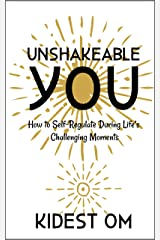 Unshakeable You: How to Self-Regulate During Life's Challenging Moments (IN-Powerment™ Series) (English Edition) Kindle版