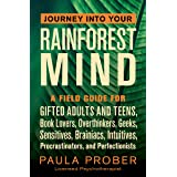 Journey Into Your Rainforest Mind: A Field Guide for Gifted Adults and Teens, Book Lovers, Overthinkers, Geeks, Sensitives, B